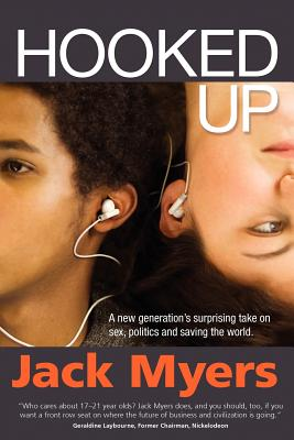 Image for HOOKED UP A NEW GENERATINO'S SUPRISING TAKE ON SEX, POLITICS AND SAVING THE WORLD