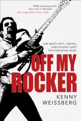 OFF MY ROCKER, KENNY WEISSBERG