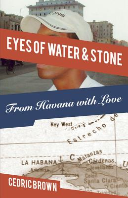 Image for Eyes of Water & Stone: From Havana With Love