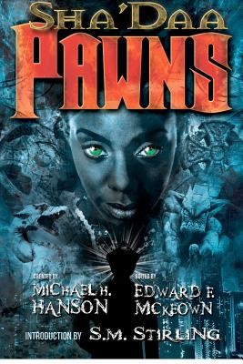 Sha'Daa: PAWNS (Volume 3), Michael H. Hanson  (Author, Creator), John Manning  (Author), Arthur Sanchez  (Author), Jeff Barnes (Author), Sarah Wagner  (Author), Diane Arrelle (Author), Leona Wisoker (Author), Michael D. Gfittiths (Author), Paul Barrett (Author), Richard Groller  (A