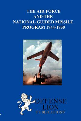 The Air Force and the National Guided Missile Program, Rosenberg, Max