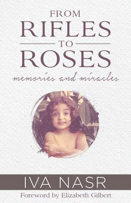 From Rifles to Roses: Memories and Miracles, Nasr, Iva