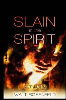 Slain in the Spirit, Rosenfeld, Walt