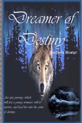 Dreamer of Destiny, Woster, Barbara