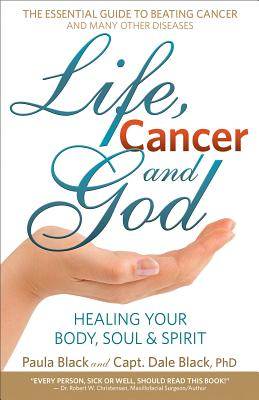 Image for Life, Cancer and God: Beating Terminal Cancer