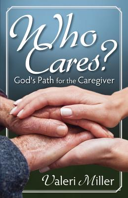 Image for Who Cares? God's Path for the Caregiver