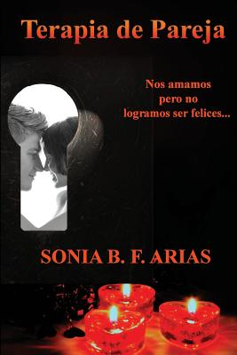 Terapia de Pareja (Spanish Edition), Arias, Sonia B. F.