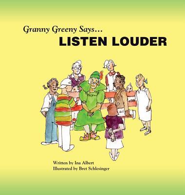 Granny Greeny Says Listen Louder, Albert, Ina