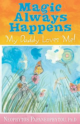 Magic Always Happens: My Daddy Loves Me!, Papaneophytou, Neophytos