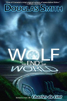 The Wolf at the End of the World, Smith, Douglas
