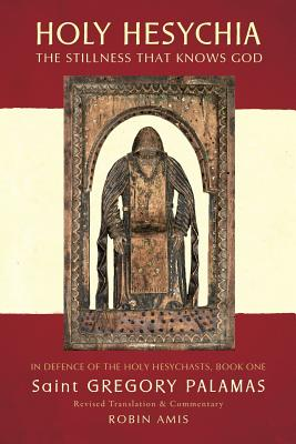 Holy Hesychia: The Stillness That Knows God, Gregory Palamas
