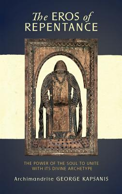The Eros of Repentance: Four Homilies on Athonite Monasticism, George Kapsanis