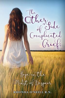 Image for The Other Side of Complicated Grief  Hope in the Midst of Despair