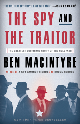 Image for Spy and the Traitor: The Greatest Espionage Story of the Cold War