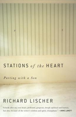 Stations of the Heart: Parting with a Son, Richard Lischer