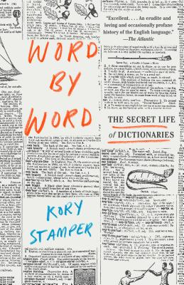 Word by Word: The Secret Life of Dictionaries, Kory Stamper