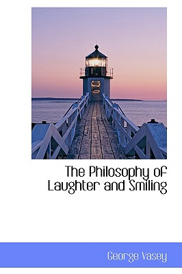 The Philosophy of Laughter and Smiling, Vasey, George