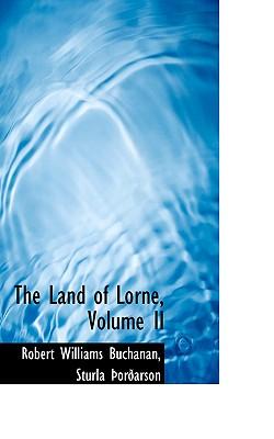 The Land of Lorne, Volume II, Buchanan, Robert Williams