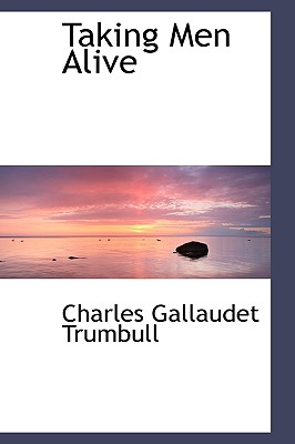 Taking Men Alive, Trumbull, Charles Gallaudet