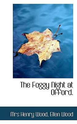 The Foggy Night at Offord., Henry Wood, Ellen Wood Mrs