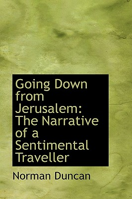 Going Down from Jerusalem: The Narrative of a Sentimental Traveller, Duncan, Norman
