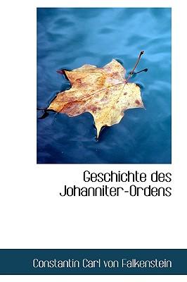 Geschichte des Johanniter-Ordens (German Edition), Carl von Falkenstein, Constantin