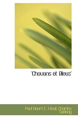 Chouans et Bleus (French Edition), Henri C. F�val, Charles Sankey Paul