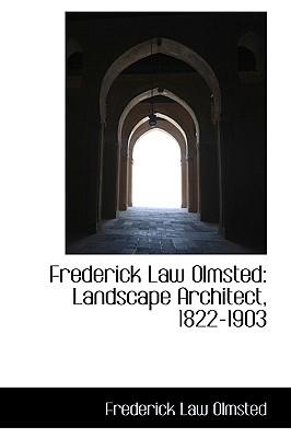 Image for Frederick Law Olmsted: Landscape Architect, 1822-1903