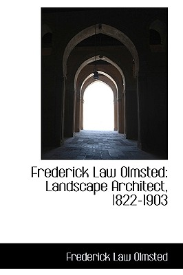 Image for Frederick Law Olmsted: Landscape Architect, 1822-1903