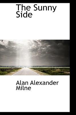 The Sunny Side, Milne, Alan Alexander