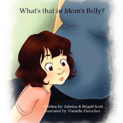 What's That In Mom's Belly?, Scott, Brigett