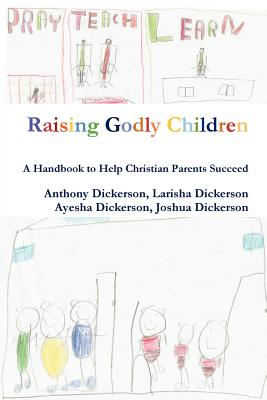 Raising Godly Children, Dickerson, Anthony