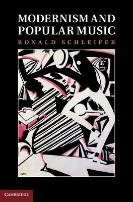 Modernism and Popular Music, Schleifer, Ronald