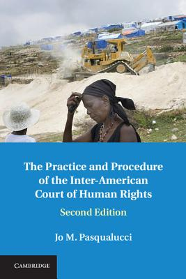 The Practice and Procedure of the Inter-American Court of Human Rights, Pasqualucci, Jo M.