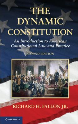 Image for The Dynamic Constitution: An Introduction to American Constitutional Law and Practice