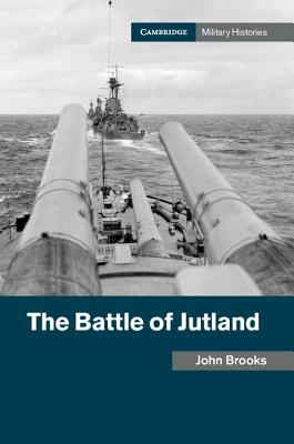 Image for The Battle of Jutland (Cambridge Military Histories)