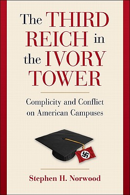 Image for The Third Reich in the Ivory Tower: Complicity and Conflict on American Campuses