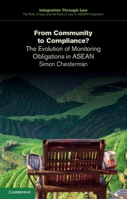Image for From Community to Compliance? (Integration through Law:The Role of Law and the Rule of Law in ASEAN Integration)