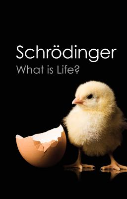 What is Life?: With Mind and Matter and Autobiographical Sketches (Canto Classics), Erwin Schrodinger