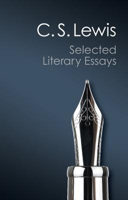 Selected Literary Essays (Canto Classics), C. S. Lewis
