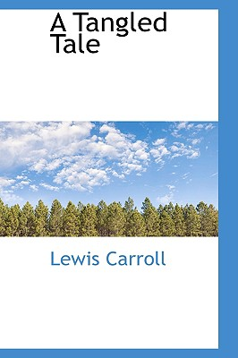 A Tangled Tale, Carroll, Lewis