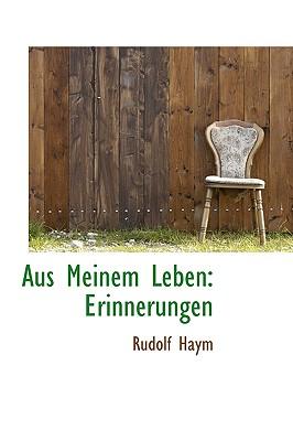 Aus Meinem Leben: Erinnerungen (German Edition), Haym, Rudolf