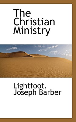 The Christian Ministry, Barber, Lightfoot Joseph