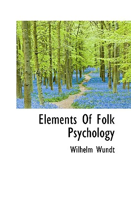 Elements Of Folk Psychology, Wundt, Wilhelm
