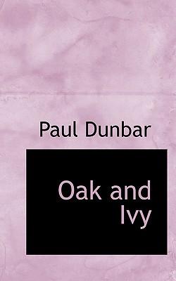 Oak and Ivy, Dunbar, Paul