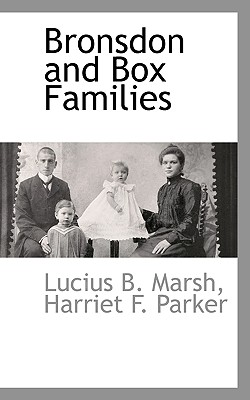 Bronsdon and Box Families, Marsh, Lucius B.