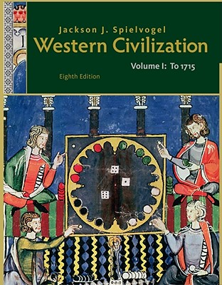 Western Civilization: Volume I: To 1715 [Paperback], Jackson J. Spielvogel (Author)
