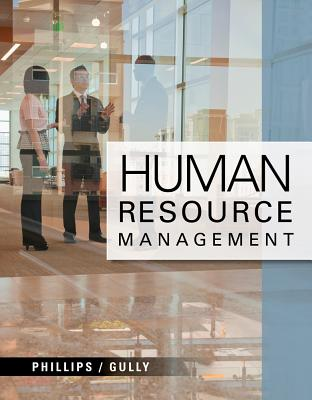 Human Resource Management, Jean M. Phillips (Author), Stanley M. Gully (Author)