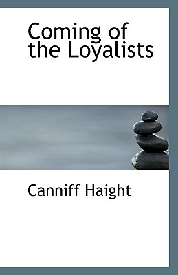Coming of the Loyalists, Haight, Canniff