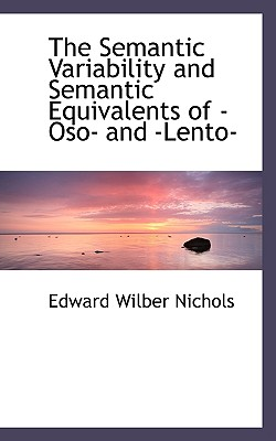 The Semantic Variability and Semantic Equivalents of Oso and Lento, Nichols, Edward Wilber